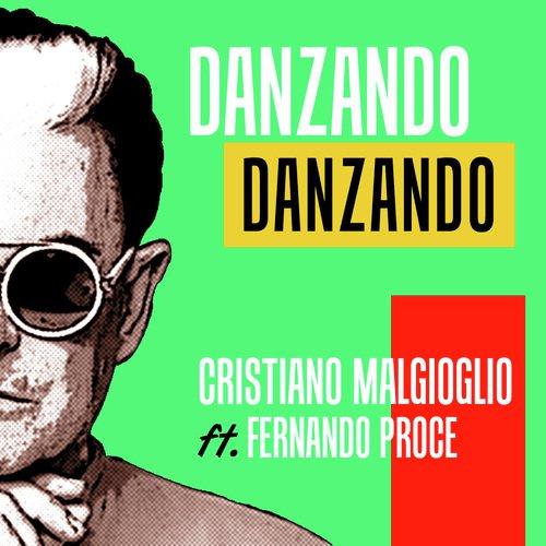 Danzando Danzando - Cristiano Malgioglio ft Fernando Proce